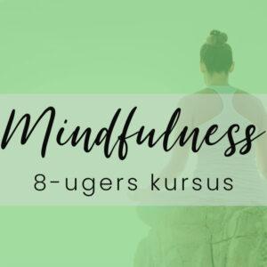 8-ugers Mindfulnesskursus hos Mette Weinreich